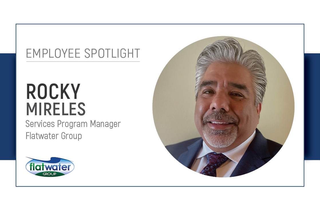Employee Spotlight at Flatwater Group for Rocky Mireles, Services Program Manager